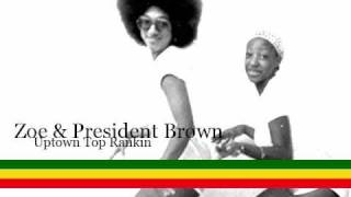Zoe & Prezident Brown - Uptown Top Ranking (Lyrics)