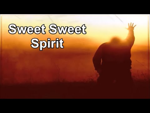 Sweet Sweet Spirit (Lyrics)