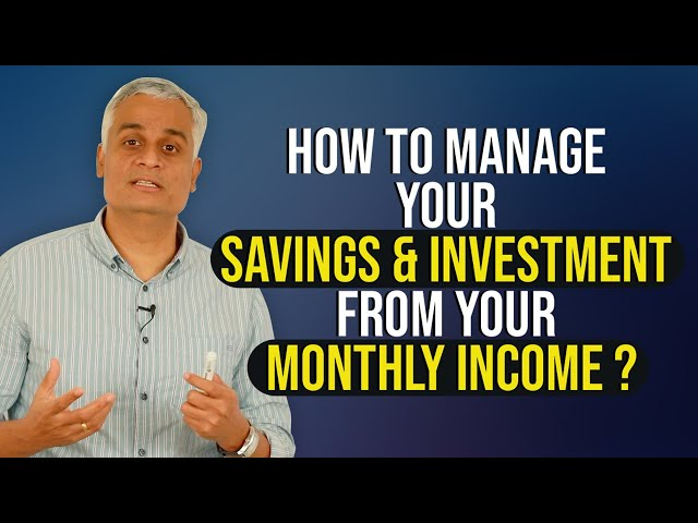 How to manage your Savings & Investment from your Monthly Income ?
