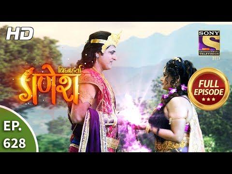 Vighnaharta Ganesh - Ep 628 - Full Episode - 16th January, 2020