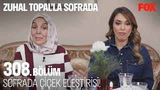 Sofrada çiçek eleştirisi! Zuhal Topal'la Sofrada 308. Bölüm
