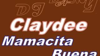 Claydee - Mamacita Buena (DJ DANY remix).wmv