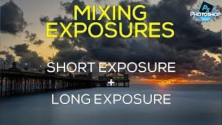 Mixing Exposures - LONG & SHORT EXPOSURE + Photoshop Tutorial
