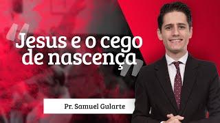 Samuel Gularte - Jesus e o cego de nascença