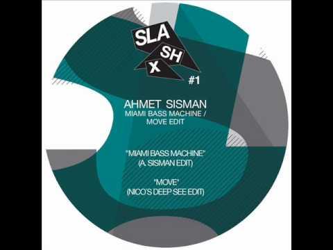 Ahmet Sisman - Miami Bass Machine (Ahmet Sisman Edit)
