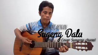 Sugeng Dalu - Deny Caknan Cover(Sunarno Chanel)