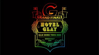 "「GLAY DOME TOUR 2020 DEMOCRACY 25TH ""HOTEL GLAY GRAND FINALE""」supported by クラフトボス"