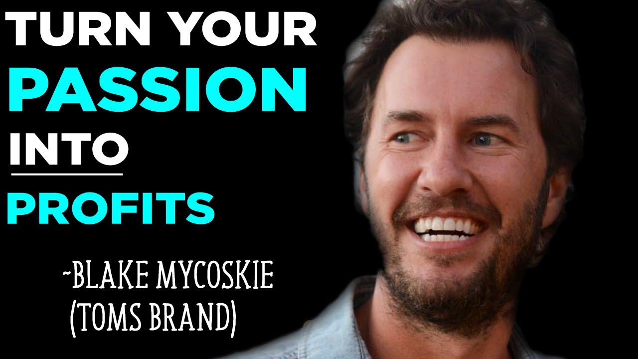 Blake Mycoskie: How to do good AND make money (TOMS brand)
