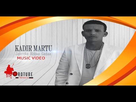 Kadiir Martuu: Jaarraa Abbaa Gadaa  New Oromo Music 2016