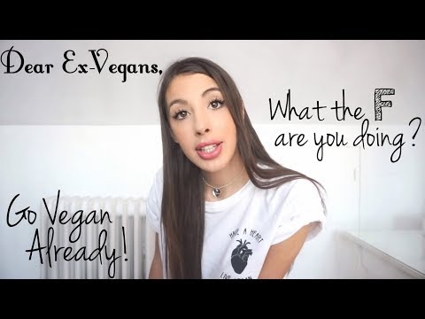 DEAR EX-VEGANS, WHAT THE F ARE YOU DOING?