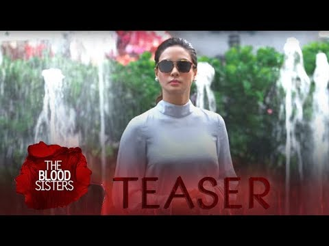 The Blood Sisters February 13, 2018 Teaser