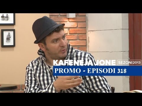 Kafeneja Jone : (Promo) episodi 318