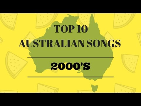 Top 10 Australian songs from the 2000's