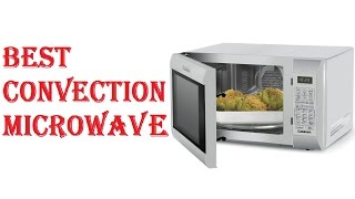 Best Convection Microwave 2018