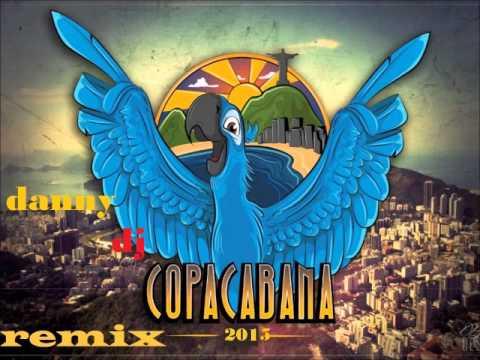 copacabana remix danny dj