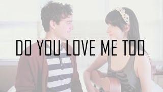 Do You Love Me Too | Tessa Violet feat. Rusty Clanton | LYRICS
