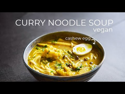 VEGAN CURRY NOODLE SOUP RECIPE WITH MY SIGNATURE CASHEW EGG!
