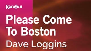 Karaoke Please Come To Boston - Dave Loggins *