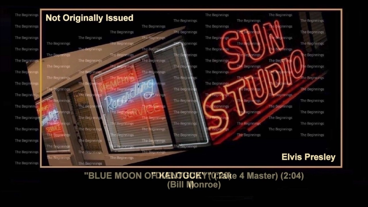 Download (1954) Sun The ''Blue Moon Of Kentucky'' Sessions (Take 3, Dialogue, Take 4) Elvis Presley