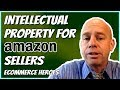 Intellectual Property For Amazon Sellers