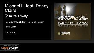 Michael Li feat. Danny Claire - Take You Away (Rene Ablaze & Jam Da Bass Remix)