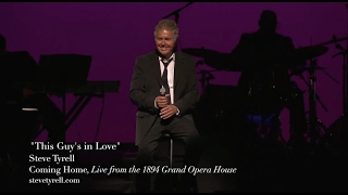 This Guy's in Love, Steve Tyrell, from LIVE IN GALVESTON
