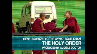 The Holy Order (Sene, ScienZe, YC The Cynic, & Soul Khan) - The Holy Order (prod. by Audible Doctor)