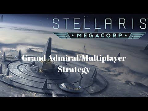 Stellaris: Expansionist Megacorp Strategy (For Grand Admiral/Multiplayer)  