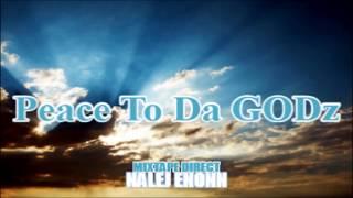 Peace To Da GODz -  Nalej Enonn Mixtape Direct ( Ebon RMX)