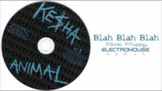 Ke$ha feat. 3Oh!3 - Blah Blah Blah (Sick Puppy Electrohouse Club Mix)