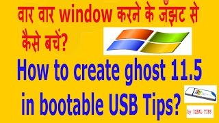 How to create ghost 11.5 in bootable USB Tips?