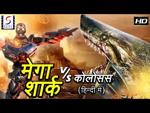 Mega Shark Vs Kolossus ( Hindi ) - Full...