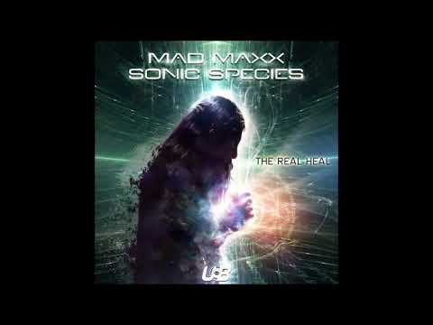 Mad Maxx & Sonic Species -  The Real Heal
