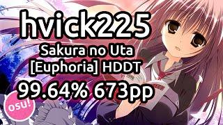 Download hvick225   Hana - Sakura no Uta [Euphoria]   HDDT 99.64% x1 Miss 673pp   Live Spectate Mp3