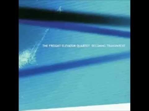 Freight Elevator Quarter-  Becoming Transparent (Full Album)