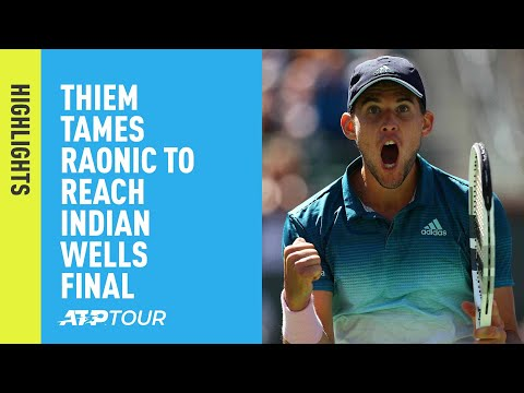 Highlights: Thiem Tames Raonic To Reach Indian Wells 2019 Final