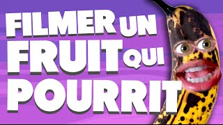 FILMER UN FRUIT QUI POURRIT (LES ETRANGES EXPERIENCES)