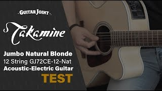Jumbo Natural Blonde Takamine G Series GJ72CE-12-Nat 12 String Acoustic-Electric Guitar TEST