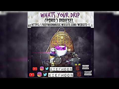 KiefMoon - Whats Your Drip prod  D1Diesel