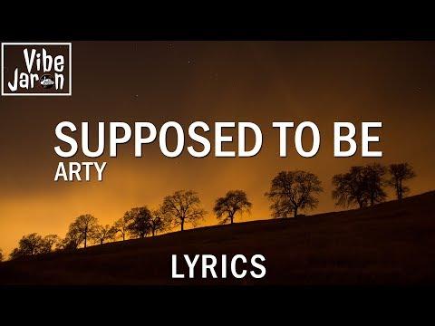 ARTY - Supposed To Be (Lyrics)