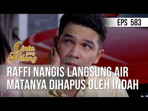CINTA YANG HILANG - Raffi Nangis Langsung Air Matanya Dihapus Oleh Indah [17 Juli 2019]