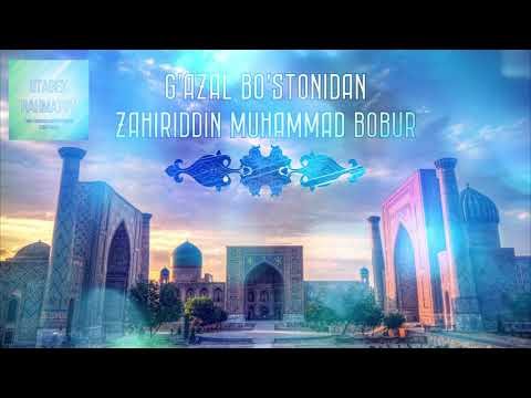 """Zahiriddin Muhammad Bobur - """"G'ofil o'lma, ey soqiy..."""""""