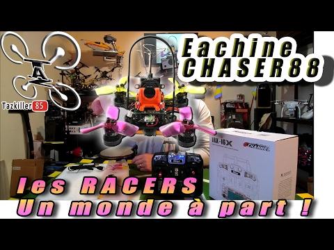EACHINE CHASER88 ! Bienvenue dans le monde des RACERS ...