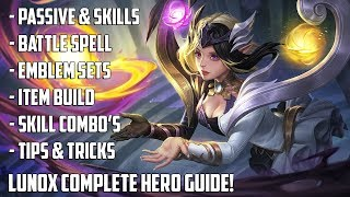 LUNOX COMPLETE HERO GUIDE! | SKILLS, COMBOS , BUILDS, TIPS & TRICKS | MOBILE LEGENDS HERO GUIDE