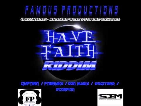 Have Faith Riddim (Mix-Nov 2017) Famous Productions