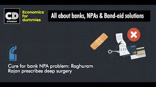 Eco for dummies | Everything about NPAs & Rajan
