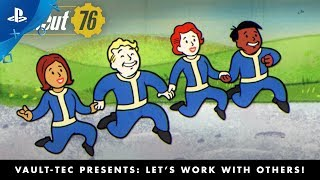 Fallout 76 – Vault-Tec Presents: Let's Work with Others! Multiplayer Video | PS4