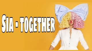 Sia - Together (from the motion picture Music) Lyric Video