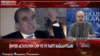Gazeteci İsmet Özçelik, Enver Altaylı'nın CHP ve İyi Parti'ni bağlantılarını değ