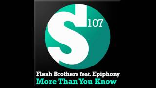 Flash Brothers Feat Epiphony -- More Than You Know (RAM Radio Edit)